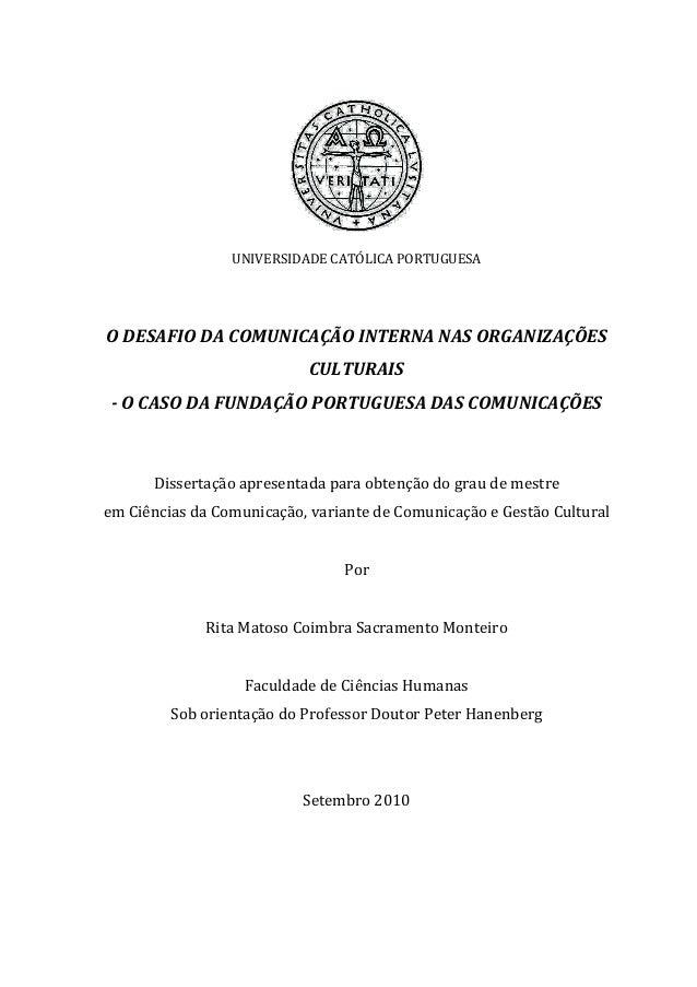 UNIVERSIDADE  CATÓLICA  PORTUGUESA         O  DESAFIO  DA  COMUNICAÇÃO  INTERNA  NAS  ORGANIZAÇÕES ...