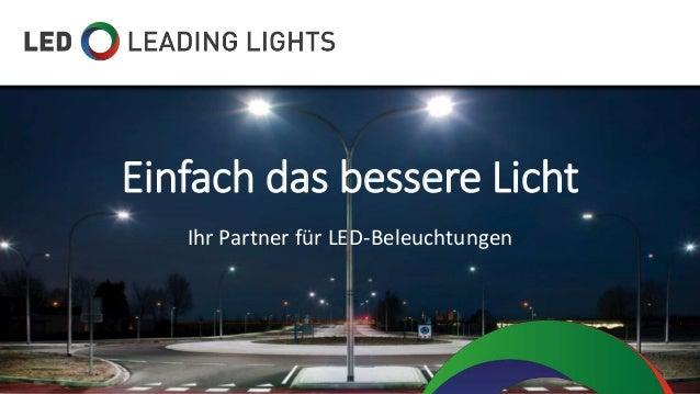 Einfach das bessere Licht Ihr Partner für LED-Beleuchtungen