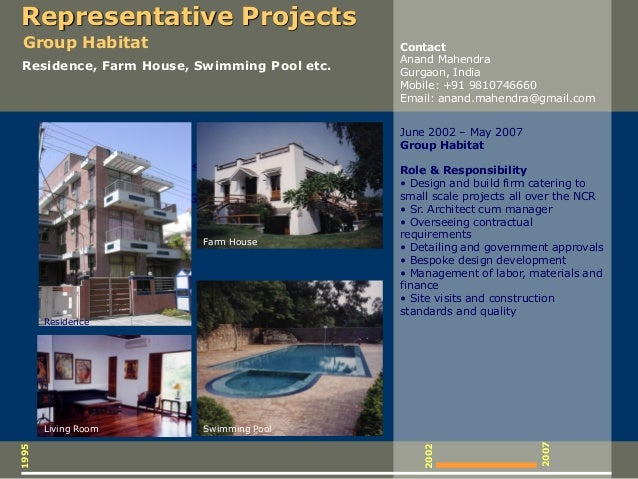 1995 2002 June 2002 – May 2007 Group Habitat Role & Responsibility • Design and build firm catering to small scale project...