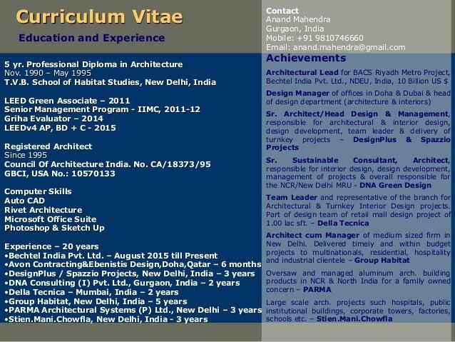 Curriculum Vitae 5 yr. Professional Diploma in Architecture Nov. 1990 – May 1995 T.V.B. School of Habitat Studies, New Del...
