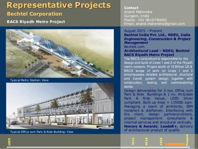 Representative Projects August 2015 – Present Bechtel India Pvt. Ltd., NDEU, India Engineering, Construction & Project Man...