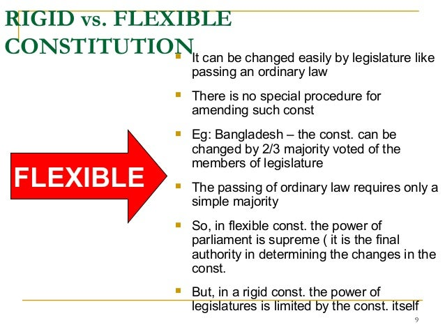 flexibility of the constitution Flexible constitution is a constitution that is not defined or set apart in a distinct document and that is not distinguishable from other law in the way in which its terms can be legislatively.