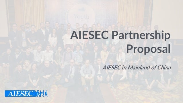 AIESEC in Mainland of China AIESEC Partnership Proposal