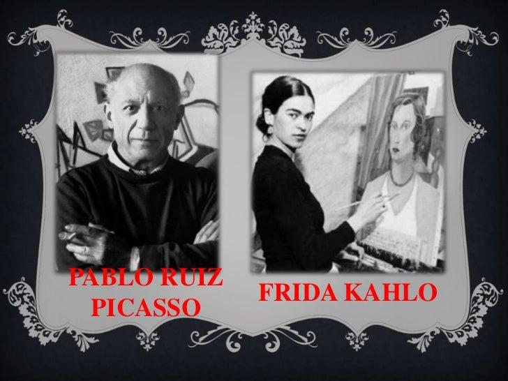 PABLO RUIZ             FRIDA KAHLO PICASSO