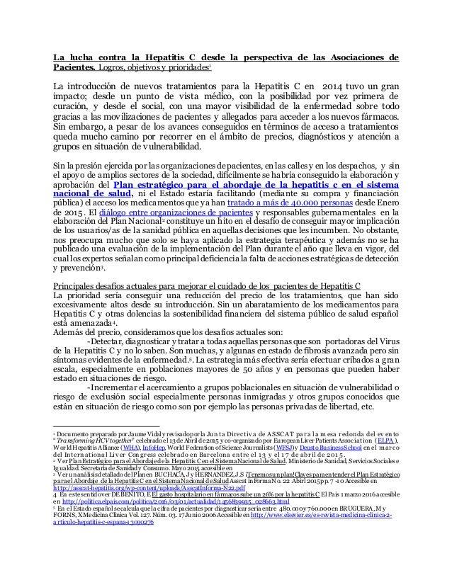 La lucha contra la Hepatitis C desde la perspectiva de las Asociaciones de Pacientes. Logros, objetivos y prioridades1 La ...