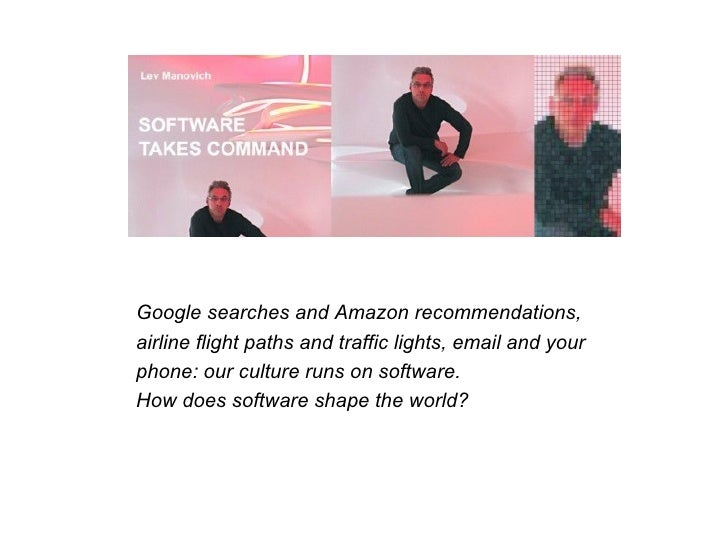 Google searches and Amazon recommendations, airline flight paths and traffic lights, email and your phone: our culture run...