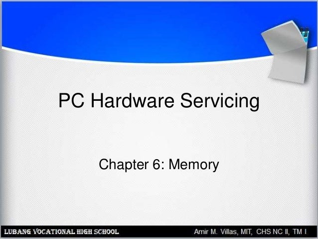 PC Hardware Servicing Chapter 6: Memory