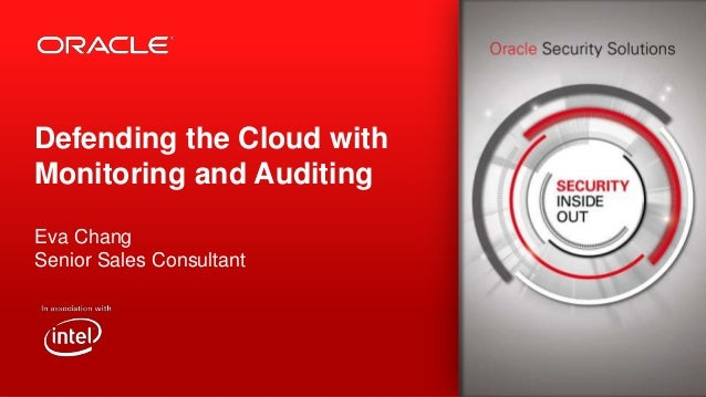 Defending the Cloud with Monitoring and Auditing Eva Chang Senior Sales Consultant