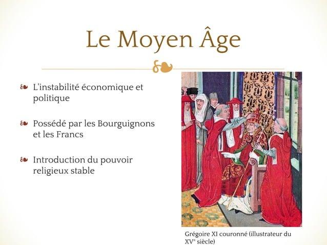 ❧ Le Moyen Âge ❧ L'instabilité économique et politique ❧ Possédé par les Bourguignons et les Francs ❧ Introduction du pouv...
