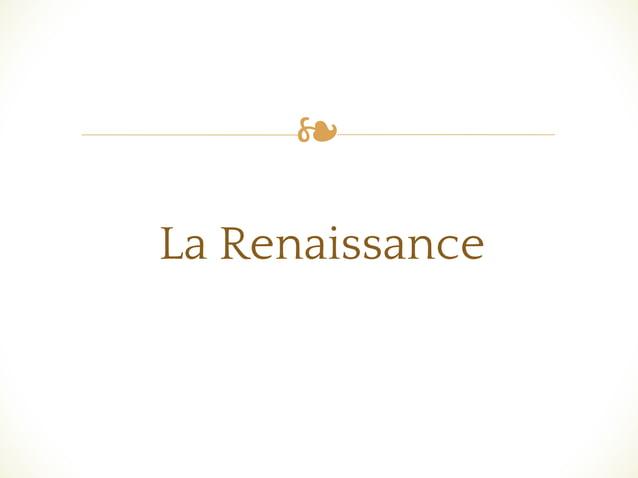 ❧ La Renaissance