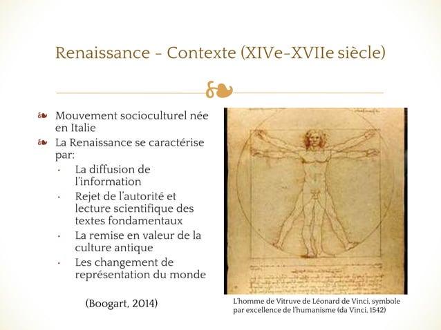 ❧ Renaissance - Contexte (XIVe-XVIIe siècle) ❧ Mouvement socioculturel née en Italie ❧ La Renaissance se caractérise par: ...