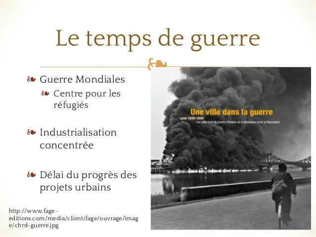 ❧ Le temps de guerre ❧ Guerre Mondiales ❧ Centre pour les réfugiés ❧ Industrialisation concentrée ❧ Délai du progrès des p...