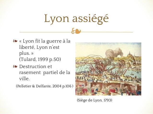 ❧ Lyon assiégé ❧ « Lyon fit la guerre à la liberté, Lyon n'est plus. » (Tulard, 1999 p.50) ❧ Destruction et rasement parti...