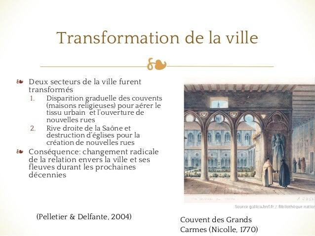 ❧ Transformation de la ville ❧ Deux secteurs de la ville furent transformés 1. Disparition graduelle des couvents (maisons...