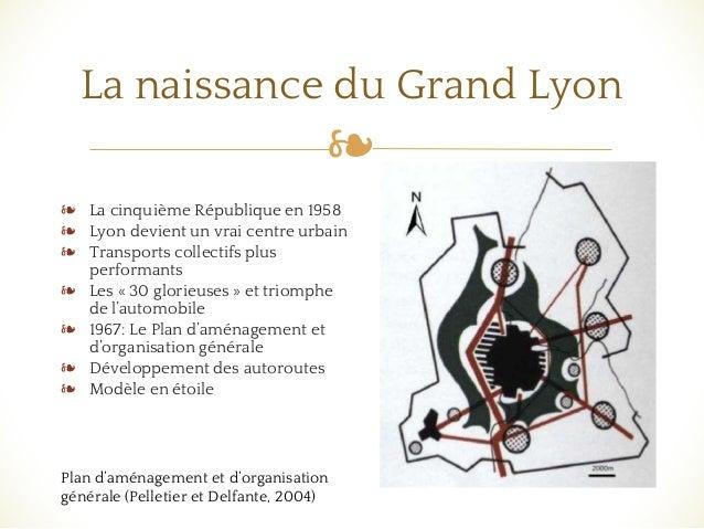❧ ❧ La cinquième République en 1958 ❧ Lyon devient un vrai centre urbain ❧ Transports collectifs plus performants ❧ Les « ...