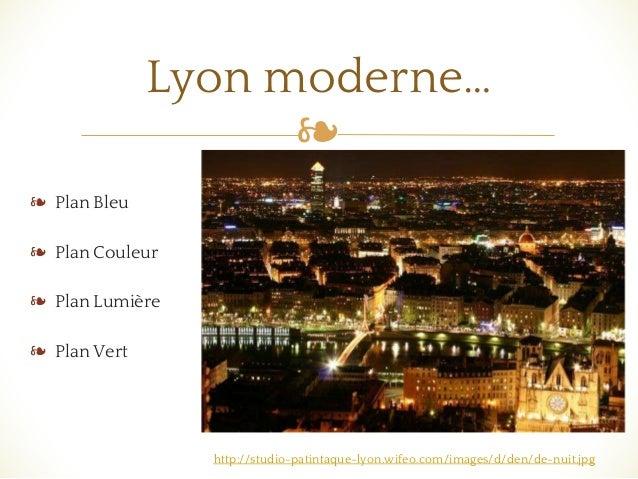 ❧ ❧ Plan Bleu ❧ Plan Couleur ❧ Plan Lumière ❧ Plan Vert Lyon moderne… http://studio-patintaque-lyon.wifeo.com/images/d/den...