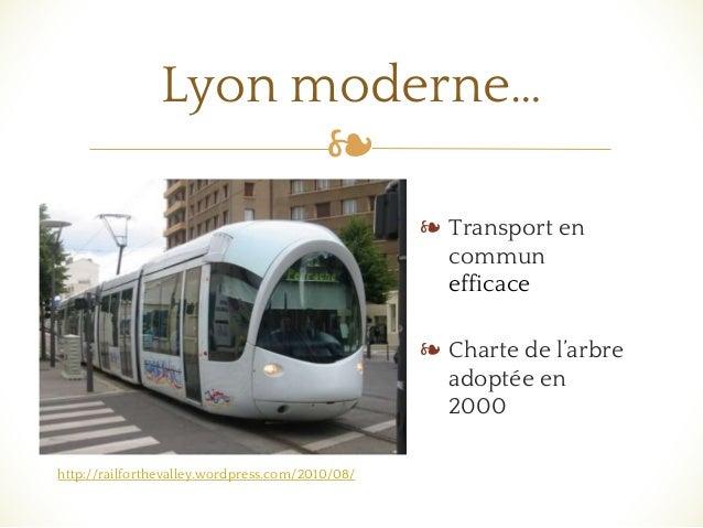 ❧ ❧ Transport en commun efficace ❧ Charte de l'arbre adoptée en 2000 Lyon moderne… http://railforthevalley.wordpress.com/2...