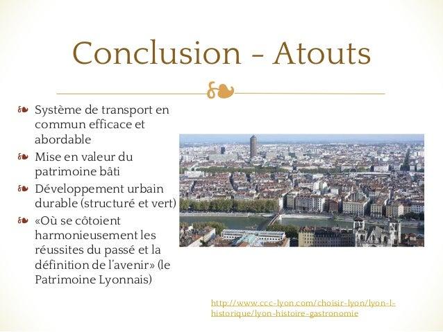 ❧❧ Système de transport en commun efficace et abordable ❧ Mise en valeur du patrimoine bâti ❧ Développement urbain durable...