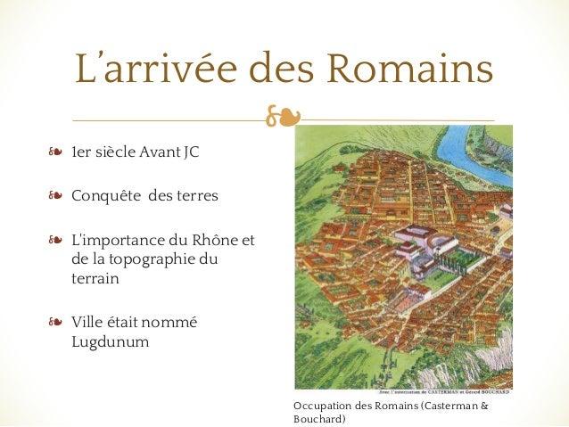 ❧ L'arrivée des Romains ❧ 1er siècle Avant JC ❧ Conquête des terres ❧ L'importance du Rhône et de la topographie du terrai...