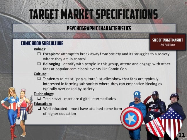 TargetMarketSpecifications ComicBooksubculture Values:  Escapism: attempt to break away from society and its struggles to...