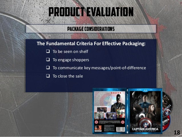 ProductEvaluation The Fundamental Criteria For Effective Packaging:  To be seen on shelf  To engage shoppers  To commun...