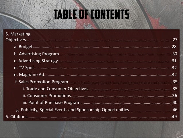 TableofContents 5. Marketing Objectives……………………………………………………………………………………….……....................... 27 a. Budget……………………………...