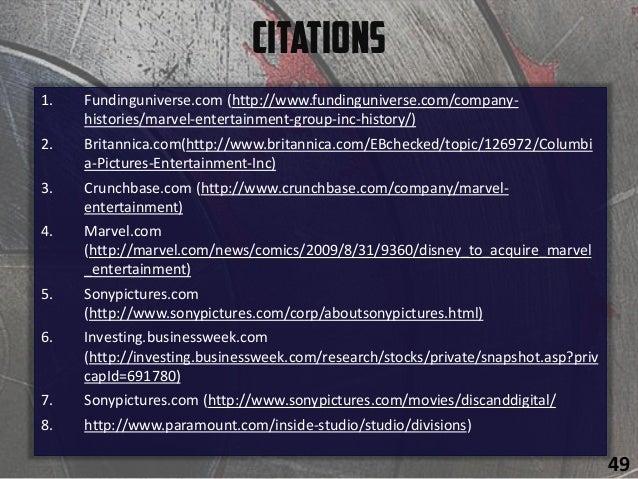Citations 1. Fundinguniverse.com (http://www.fundinguniverse.com/company- histories/marvel-entertainment-group-inc-history...