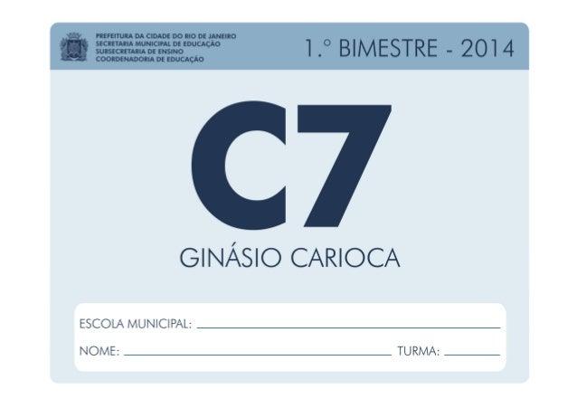 Ciências - 7.º Ano / 1.º BIMESTRE - 2014 EDUARDO PAES PREFEITURA DA CIDADE DO RIO DE JANEIRO CLAUDIA COSTIN SECRETARIA MUN...