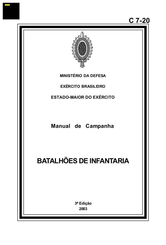3ª Edição  2003  C 7-20  MINISTÉRIO DA DEFESA  EXÉRCITO BRASILEIRO  ESTADO-MAIOR DO EXÉRCITO  Manual de Campanha  BATALHÕE...