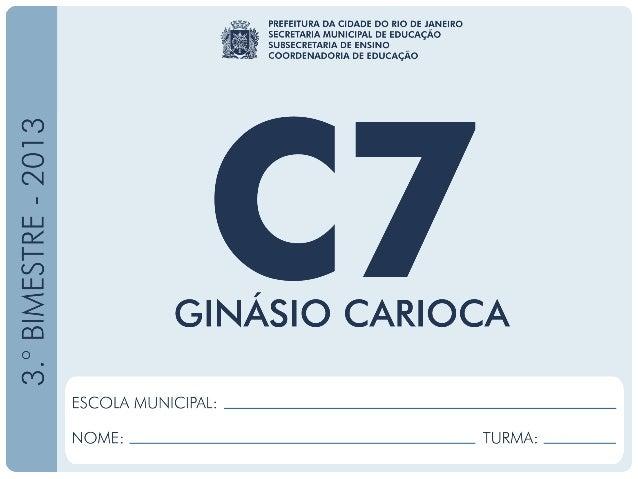 Ciências-7.ºAno 3.ºBIMESTRE/2013 EDUARDO PAES PREFEITURA DA CIDADE DO RIO DE JANEIRO CLAUDIA COSTIN SECRETARIA MUNICIPAL D...