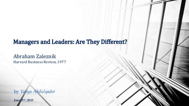 managers and leaders are they different zaleznik pdf