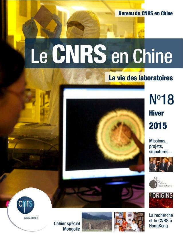 www.cnrs.fr Le CNRS en Chine Bureau du CNRS en Chine La vie des laboratoires No 18 Hiver 2015 Cahier spécial Mongolie La r...