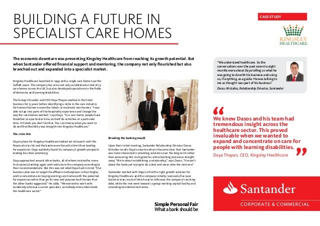 The economic downturn was preventing Kingsley Healthcare from reaching its growth potential. But when Santander offered fi...
