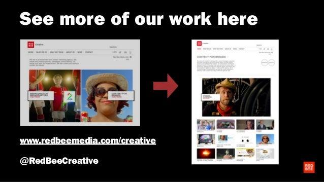 See more of our work here www.redbeemedia.com/creative @RedBeeCreative