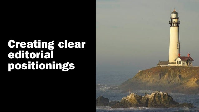 Creating clear editorial positionings