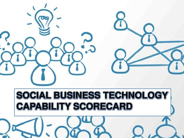 SOCIAL BUSINESS TECHNOLOGY CAPABILITY SCORECARD<br />