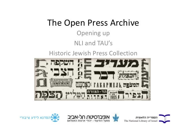 The Open Press Archive  Opening up  NLI and TAU's  Historic Jewish Press Collection