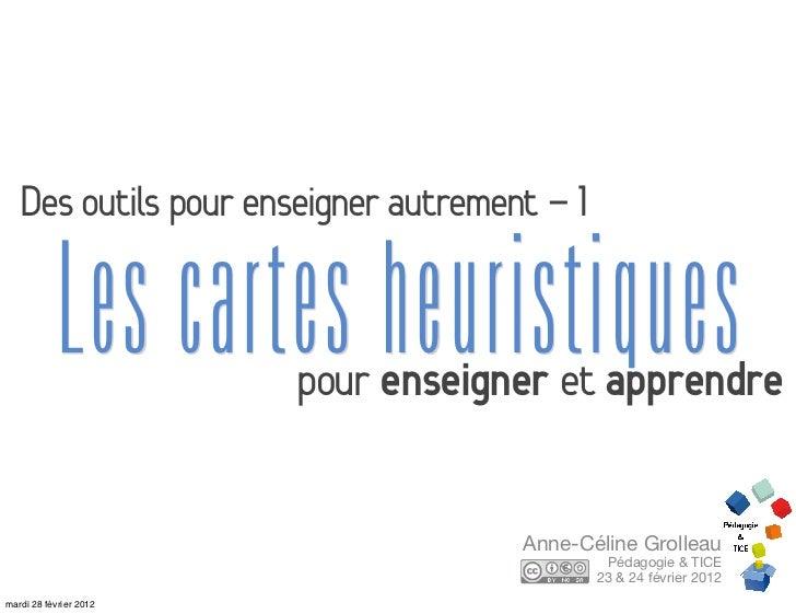 Des outils pour enseigner autrement - 1           Les cartes heuristiques                        pour enseigner et apprend...