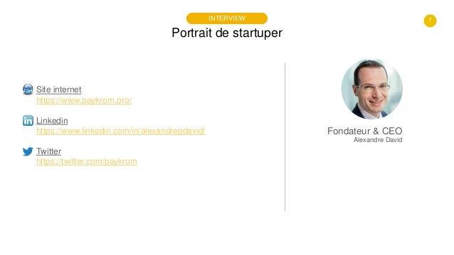 7 Portrait de startuper INTERVIEW Site internet https://www.paykrom.pro/ Linkedin https://www.linkedin.com/in/alexandrepda...