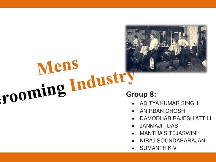 MensGrooming Industry<br />Group 8: <br />