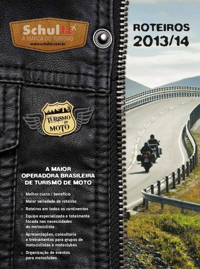 A maior Operadora Brasileira de Turismo de moto :: Melhor custo / benefício :: Maior variedade de roteiros :: Roteiros ...