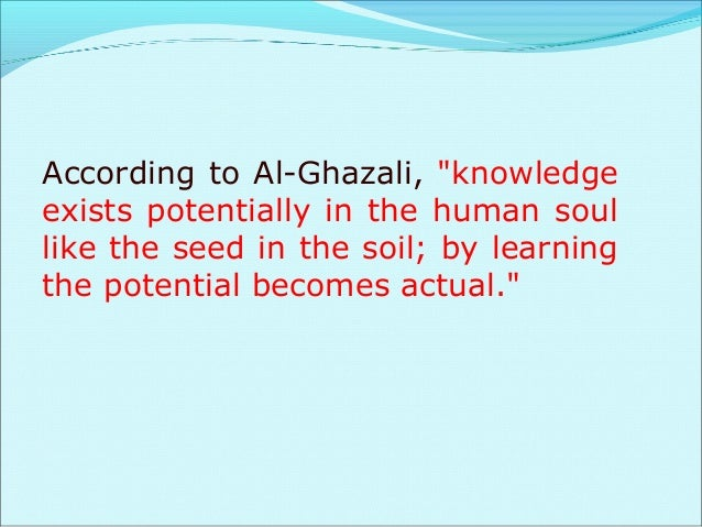He has divided knowledge into two parts: 1… Religious knowledge (Revealed religion), And  2…. Secular (or instrumental...