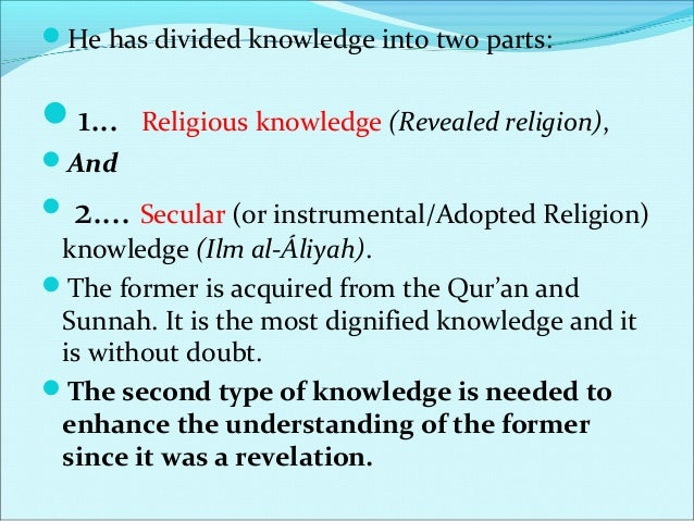 Imam al-Ghazali subdivided the secular subjects into three subcategories:  1. Beneficial knowledge: This encapsulates th...