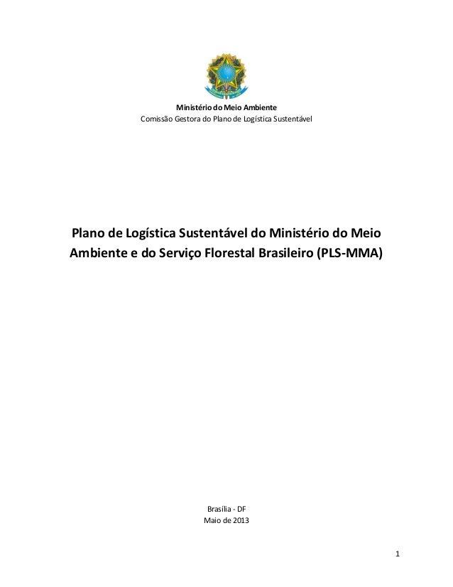 1 Ministério do Meio Ambiente Comissão Gestora do Plano de Logística Sustentável Plano de Logística Sustentável do Ministé...