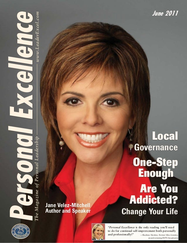 """PersonalExcellencewww.LeaderExcel.com PersonalExcellenceTheMagazineofPersonalLeadership June 2011 """"Personal Excellence is ..."""