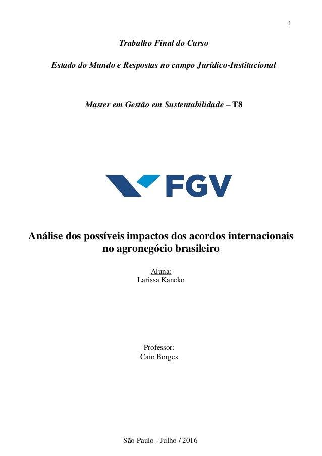 1 Trabalho Final do Curso Estado do Mundo e Respostas no campo Jurídico-Institucional Master em Gestão em Sustentabilidade...