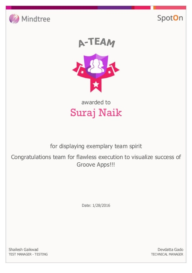 for displaying exemplary team spirit awarded to Suraj Naik Congratulations team for flawless execution to visualize succes...