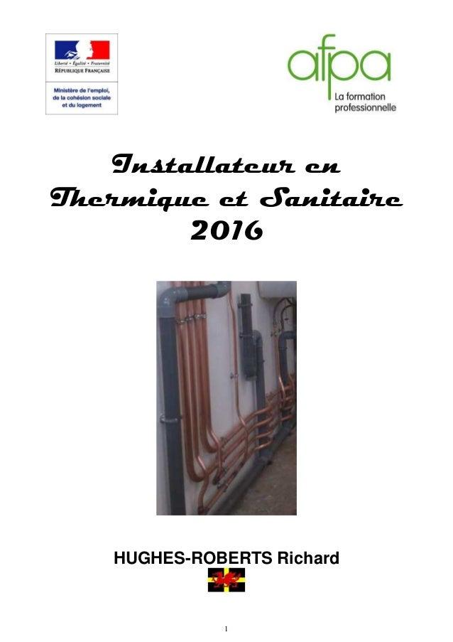 1 Installateur en Thermique et Sanitaire 2016 HUGHES-ROBERTS Richard