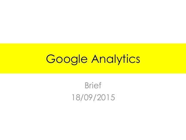 Google Analytics Brief 18/09/2015