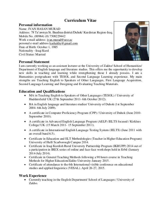 Curriculum Vitae Personal information Name: IVAN HASAN MURAD Address: 78 Ta'awnya St. Baedraa district/Duhok/ Kurdistan Re...